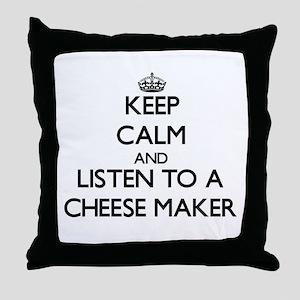 Keep Calm and Listen to a Cheese Maker Throw Pillo