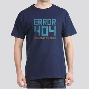 Error 404 Motivation Dark T-Shirt