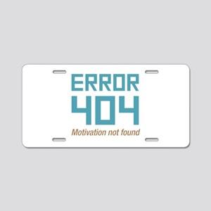 Error 404 Motivation Aluminum License Plate