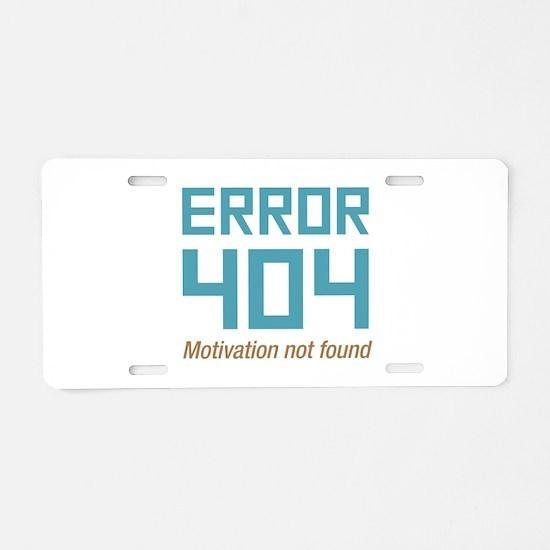 Error 404 Motivation Aluminum License Plate