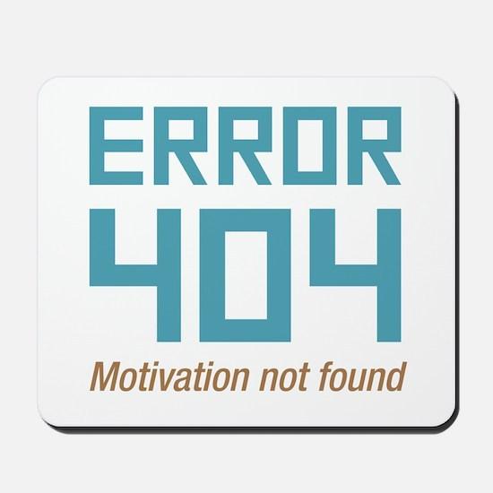 Error 404 Motivation Mousepad