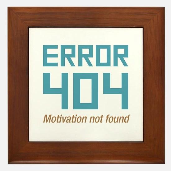 Error 404 Motivation Framed Tile