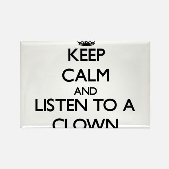 Keep Calm and Listen to a Clown Magnets