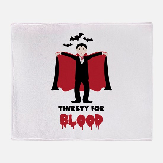 Thirsty For Blood Throw Blanket