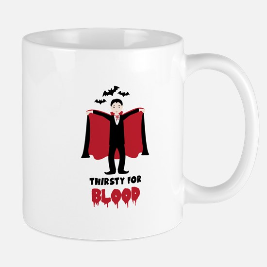 Thirsty For Blood Mugs