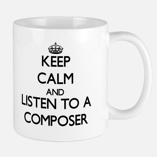 Keep Calm and Listen to a Composer Mugs