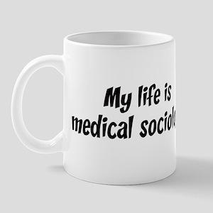 Life is medical sociology Mug
