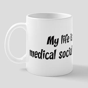 Life is medical social work Mug