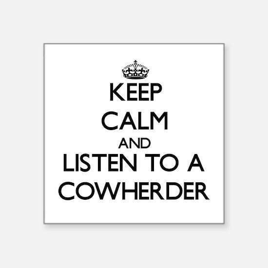 Keep Calm and Listen to a Cowherder Sticker