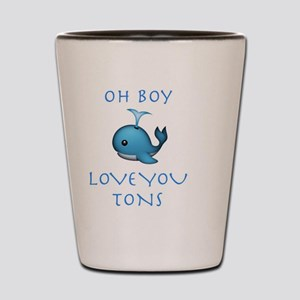 Oh boy love you tons Shot Glass
