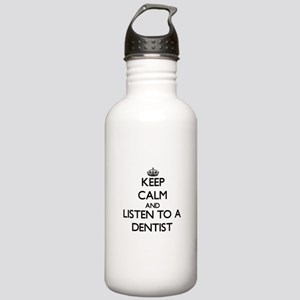 Keep Calm and Listen to a Dentist Water Bottle