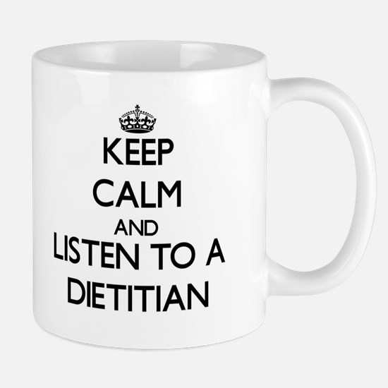 Keep Calm and Listen to a Dietitian Mugs