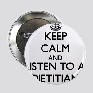 "Keep Calm and Listen to a Dietitian 2.25"" Button"