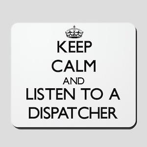 Keep Calm and Listen to a Dispatcher Mousepad