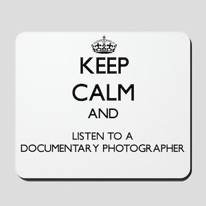 Keep Calm and Listen to a Documentary Photographer