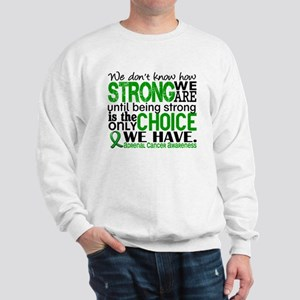 How Strong We Are Adrenal Cancer Sweatshirt