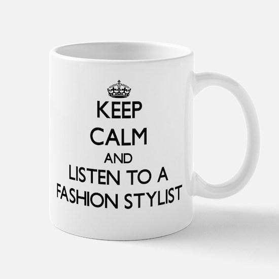 Keep Calm and Listen to a Fashion Stylist Mugs