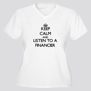 Keep Calm and Listen to a Financier Plus Size T-Sh