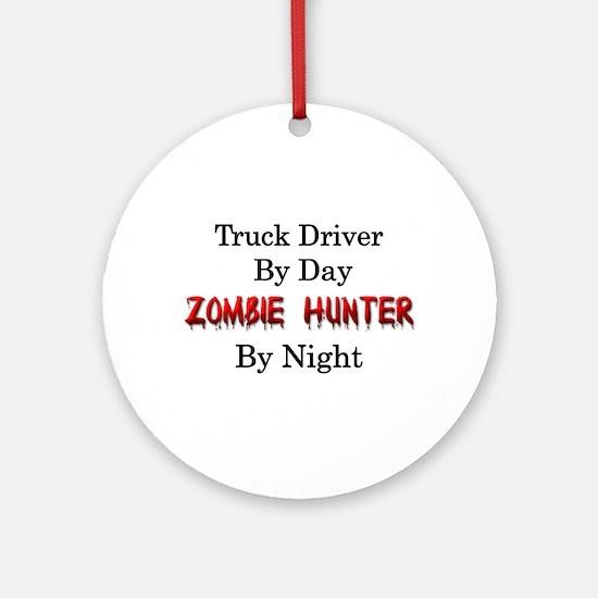 Truck Driver/Zombie Hunter Ornament (Round)
