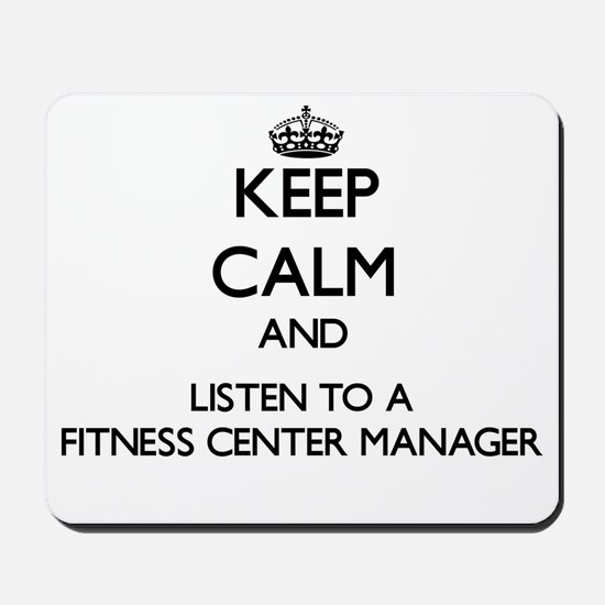 Keep Calm and Listen to a Fitness Center Manager M