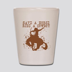 save a horse ride a cowboy Shot Glass