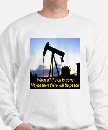 Oil and Peace Sweatshirt