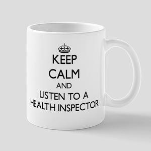 Keep Calm and Listen to a Health Inspector Mugs