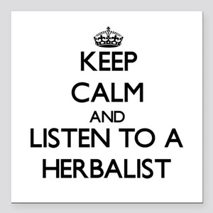 Keep Calm and Listen to a Herbalist Square Car Mag