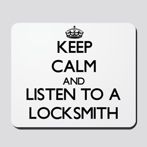 Keep Calm and Listen to a Locksmith Mousepad