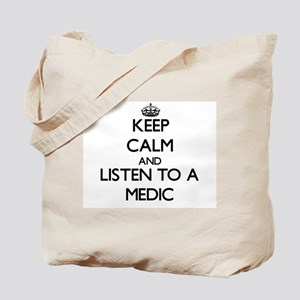 Keep Calm and Listen to a Medic Tote Bag