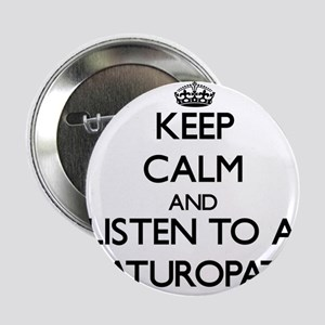 "Keep Calm and Listen to a Naturopath 2.25"" Button"