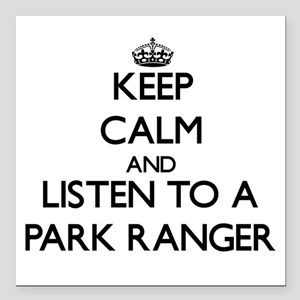 Keep Calm and Listen to a Park Ranger Square Car M
