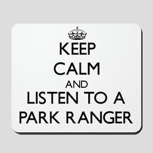 Keep Calm and Listen to a Park Ranger Mousepad
