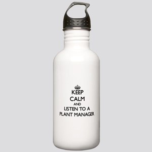 Keep Calm and Listen to a Plant Manager Water Bott