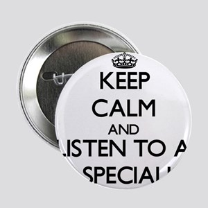 "Keep Calm and Listen to a Pr Specialist 2.25"" Butt"