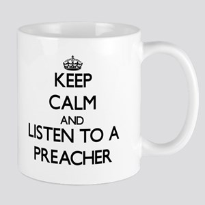 Keep Calm and Listen to a Preacher Mugs