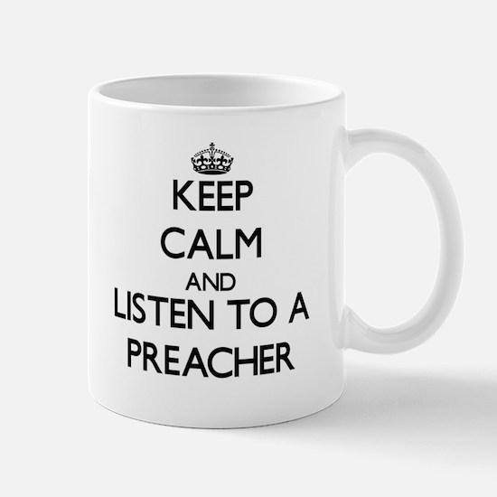 Keep Calm and Listen to a Preacher Mugs