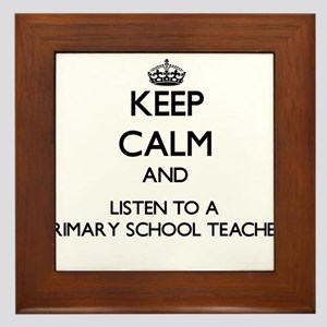 Keep Calm and Listen to a Primary School Teacher F