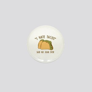 I Hate Tacos - Said No Juan Ever Mini Button
