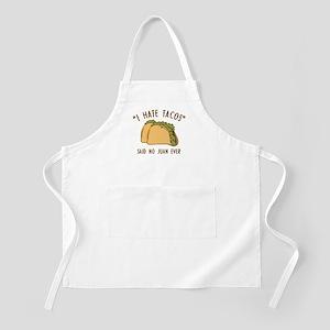 I Hate Tacos - Said No Juan Ever Apron