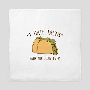 I Hate Tacos - Said No Juan Ever Queen Duvet
