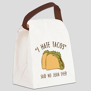 I Hate Tacos - Said No Juan Ever Canvas Lunch Bag