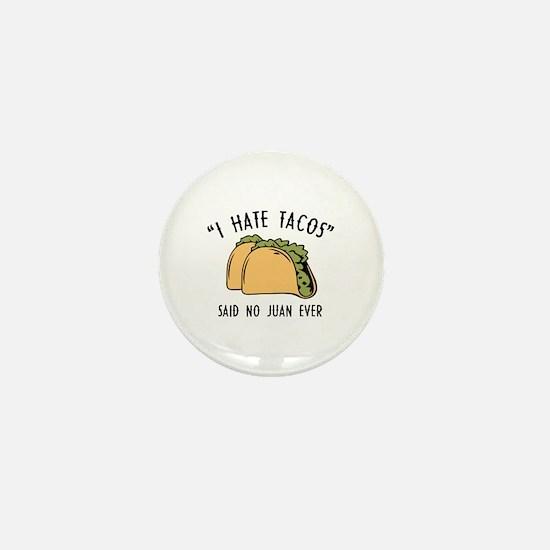 I Hate Tacos - Said No Juan Ever Mini Button