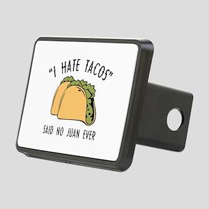 I Hate Tacos - Said No Juan Ever Rectangular Hitch