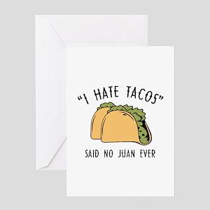 I Hate Tacos - Said No Juan Ever Greeting Card