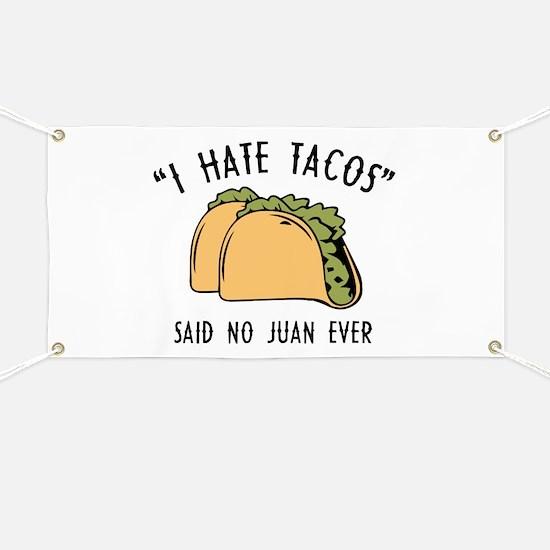I Hate Tacos - Said No Juan Ever Banner