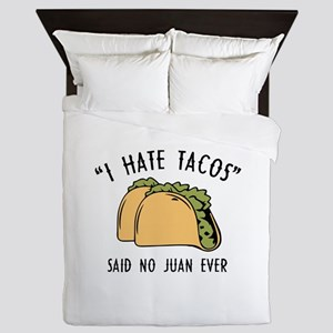 I Hate Tacos - Said No Juan Ever Queen Duvet