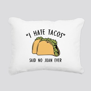 I Hate Tacos - Said No Juan Ever Rectangular Canva