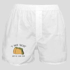 I Hate Tacos - Said No Juan Ever Boxer Shorts