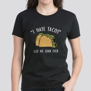 I Hate Tacos - Said No Juan Ever Women's Dark T-Sh